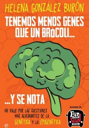 'Tenemos menos genes que un brócoli y se nota'